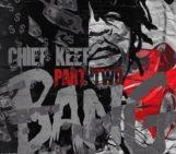 Mixtape: Chief Keef (@ChiefKeef) Bang Pt 2