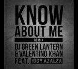DJ Green Lantern (@DJGREENLANTERN) & Valentino Khan (@ValentinoKhan) Feat Iggy Azalea (@IGGYAZALEA) – Know About Me (Remix)