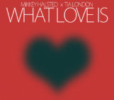 Mikkey Halsted (@mikkeyhalsted) Feat Tia London (@IamTiaLondon) – What Love Is