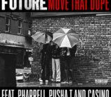 Future (@1Future) Feat Pharrell (@Pharrell), Pusha T (@PUSHA_T) & Casino (@FBGCasino) – Move That Dope