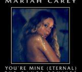 Mariah Carey (@MariahCarey) You're Mine (Eternal) Remixes