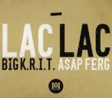 Big K.R.I.T. (@BIGKRIT) Feat A$AP Ferg (@ASAPferg) – Lac Lac