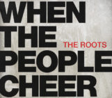 The Roots (@theroots) – When The People Cheer