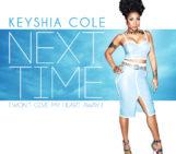 Keyshia Cole (@KeyshiaCole) – Next Time (Wont Give My Heart Away)