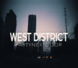 PARTYNEXTDOOR (@PARTYOMO) – West District