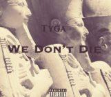 Tyga (@Tyga) – We Dont Die
