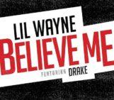 Lil Wayne (@LilTunechi) Feat Drake (Drake) – Believe Me