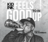 Kid Ink – Feels Good To Be Up