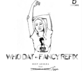 Iggy Azalea (@IGGYAZALEA) Feat Tyga (@Tyga) – Who Dat – Fancy Refix DopeBoyz (@DopeBoyzMuzic) Remix