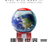 Mike Will Made It (@MikeWiLLMadeIt) Feat Future (@1future), Lil Wayne (@LilTunechi) & Kendrick Lamar (@KendrickLamar) – Buy The World
