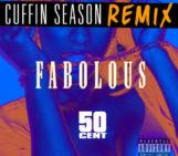 Fabolous (@myfabolouslife) Feat 50 Cent (@50Cent) – Cuffin Season (Remix)