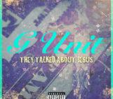 G-Unit (@50Cent) (@LloydBanks) (@TonyYayo) (@YoungBuck) – They Talked About Jesus