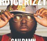 Royce Rizzy (@rollsroycerizzy) Feat Jermaine Dupri (@JermaineDupri) Lil Scrappy (@reallilscrappy) K Camp (@KCamp427) Twista (@TWISTAgmg) – Gahdamn