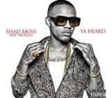 Shad Moss (@smoss) Feat Problem (@ItsaPROBLEM) – Ya Heard
