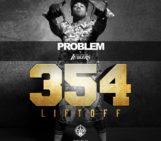 Mixtape: Problem (@ItsaPROBLEM) 354: Lift Off
