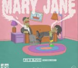 Audio Push (@AudioPush) Feat Mike L (@MikeLWriteWell) – Mary Jane