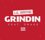 Lil Wayne (@LilTunechi) Feat Drake (@Drake) – Grindin
