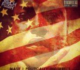 Mase (@MasonBetha) – Politically Incorrect