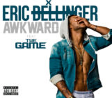 Eric Bellinger (@EricBellinger) Feat The Game (@thegame) – Awkward