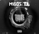 Migos (@MigosATL) Feat T.I. (@TIP) – Trouble