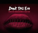 Jeremih (@Jeremih) Feat French Montana (@FrencHMonTanA) & Ty Dolla $ign (@tydollasign) – Dont Tell Em (Remix)