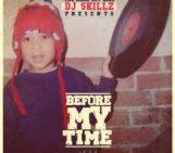 SKILLZTHEDJ (@SKILLZTHEDJ) DJ Skillz Before My Time Vol 1