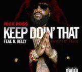 Rick Ross (@RickyRozay) Feat R.Kelly (@rkelly) – Keep Doin That
