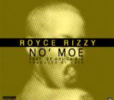 ROYCE RIZZY No Moe Feat. Sy Ari Da Kid