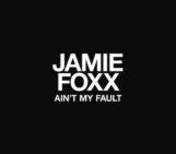 Jamie Foxx (@iamjamiefoxx) – Aint My Fault