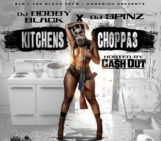 Mixtape: Ca$h Out (@TheRealCashOut) – Kitchens & Choppas