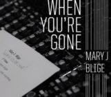 Mary J Blige (@maryjblige) – When Youre Gone