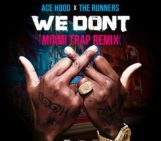 The Runners (@TheRunnersMusic) & Ace Hood (@Acehood) – We Don't (Miami Trap Remix)