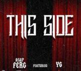 A$AP Ferg (@ASAPferg) Feat YG (@YG) – This Side