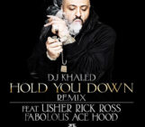 DJ Khaled (@DJKhaled) Feat Usher (@Usher), Rick Ross  (@RickyRozay), Fabolous (@MyFabolousLife), & Ace Hood (@AceHood) – Hold You Down (Remix)