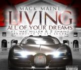 Mack Maine (@mackmaine) Feat 2 Chainz (@2chainz) & Mac Miller (@MacMiller) – Living All Of Your Dreams