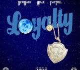 Wale (@Wale) Feat Dew Baby (@TheReal_DEWBABY) & Fat Trel (@FATTREL)  – Loyalty