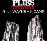 Plies (@Plies) Feat Lil Wayne (@LilTunechi) & K Camp (@KCamp427) – Find You
