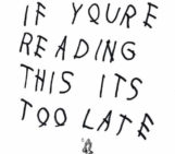 Album: Drake (@Drake) – If You're Reading This It's Too Late