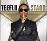 Album Stream: TeeFLii (@teeflii) Starr
