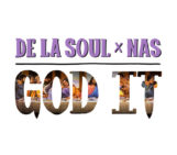De La Soul (@WeAreDeLaSoul) Feat Nas (@Nas) – God It
