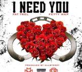 Fat Trel (@FATTREL) Feat Fetty Wap (@fettywap) – I Need You