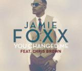 Jamie Foxx (@iamjamiefoxx) Feat Chris Brown (@ChrisBrown) – You Changed Me