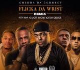 Chedda Da Connect Feat Fetty Wap (@FettyWap), Yo Gotti (@YoGottiKOM), Boosie Badazz (@BOOSIEOFFICIAL) & Boston George (@BostonGeorgeAMG) – Flicka Da Wrist (Remix)