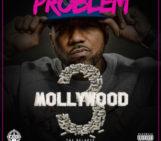 Mixtape: Problem (@Problem354) – Mollywood 3: The Relapse (Side A)