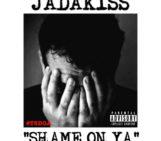 Jadakiss (@Therealkiss) – Shame On Ya