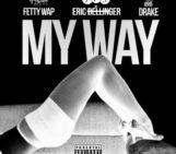 Eric Bellinger (@EricBellinger) Feat Fetty Wap (@fettywap) & Drake (@Drake) – My Way  (E-Mix)