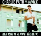 """Charlie Puth (@charlieputh) feat Wale (@Wale) – Marvin Gaye (Remix)"""""""