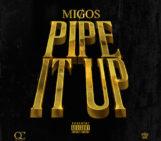 Migos (@MigosATL) – Pipe It Up