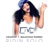 "CRAVETAY feat. Malachiae Warren ""Ridin Solo"" @cravetaymusic @malachiae"