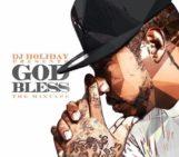 DJ Holiday (@DJHOLIDAY) – God Bless The Mixtape